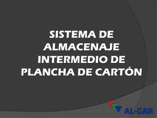 SISTEMA DE ALMACENAJE INTERMEDIO DE PLANCHA DE CART�N