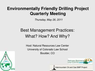 Environmentally Friendly Drilling Project  Quarterly Meeting Thursday, May 26, 2011