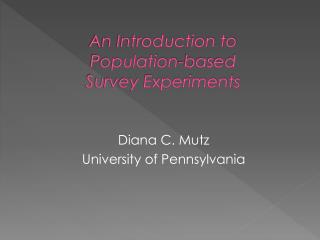 An Introduction to  Population-based  Survey Experiments