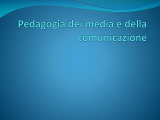 Pedagogia dei media e della comunicazione