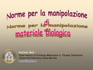 Stefania Muti Dipartimento di Patologia Molecolare e Terapie Innovative
