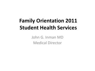 Family Orientation 2011 Student Health Services
