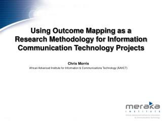 Using Outcome Mapping as a Research Methodology for Information Communication Technology Projects
