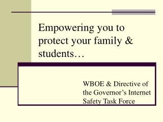 Empowering you to protect your family & students�