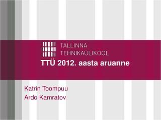 TTÜ 2012. aasta aruanne
