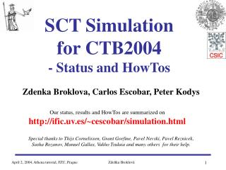 SCT Simulation  for CTB2004 -  Status and HowTos