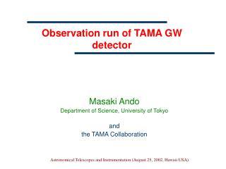 Observation run of TAMA GW detector