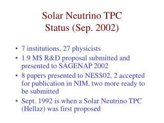 Solar Neutrino TPC Status (Sep. 2002)