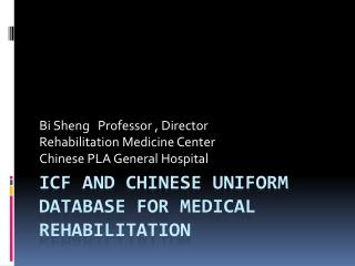 ICF and Chinese Uniform Database For Medical Rehabilitation