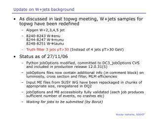 Update on W+jets background