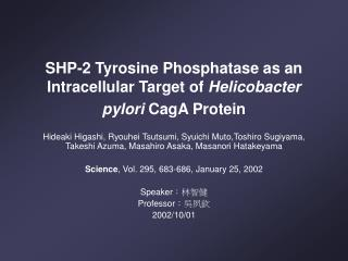 SHP-2 Tyrosine Phosphatase as an Intracellular Target of  Helicobacter pylori  CagA Protein
