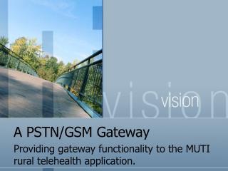 A PSTN/GSM Gateway