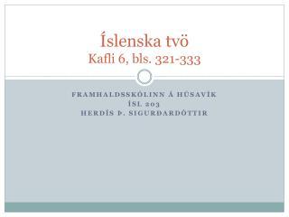 Íslenska tvö Kafli 6, bls. 321-333