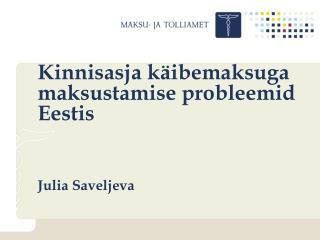 Kinnisasja käibemaksuga maksustamise probleemid Eestis