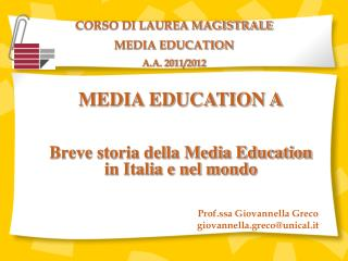 MEDIA EDUCATION A Breve storia della Media Education  in Italia e nel mondo