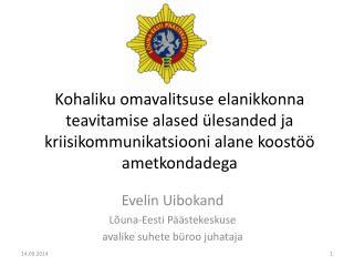 Evelin  Uibokand Lõuna-Eesti Päästekeskuse avalike suhete büroo juhataja