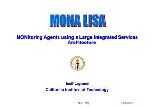 MONitoring Agents using a Large Integrated Services Architecture Iosif Legrand
