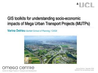 GIS toolkits for understanding socio-economic impacts of Mega Urban Transport Projects (MUTPs)