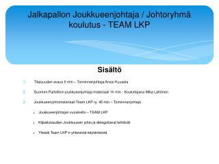 Jalkapallon Joukkueenjohtaja / Johtoryhmä koulutus - TEAM LKP