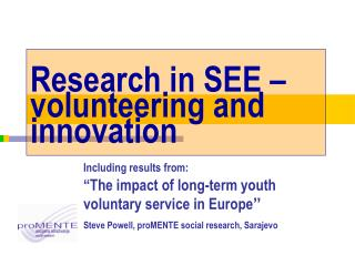 Research in SEE – volunteering and innovation