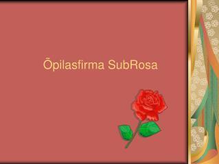 Õpilasfirma SubRosa