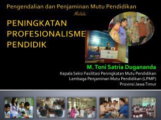 Pengendalian dan Penjaminan Mutu Pendidikan Melalui PENINGKATAN  PROFESIONALISME PENDIDIK