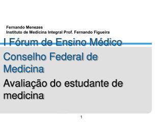 Fernando Menezes Instituto de Medicina Integral Prof. Fernando Figueira