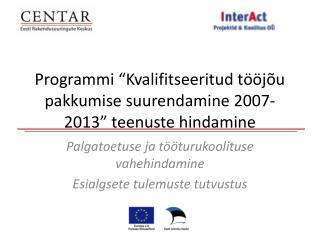 """Programmi """"Kvalifitseeritud tööjõu pakkumise suurendamine 2007-2013"""" teenuste hindamine"""