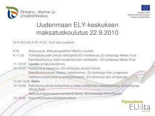Uudenmaan ELY-keskuksen maksatuskoulutus 22.9.2010