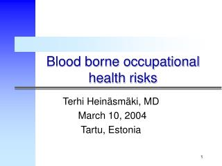 Blood borne occupational health risks