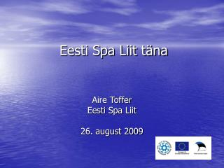 Eesti Spa Liit täna