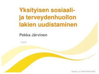 Yksityisen sosiaali- ja terveydenhuollon lakien uudistaminen