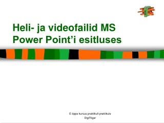 Heli- ja videofailid MS Power Point'i esitluses