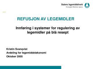 REFUSJON AV LEGEMIDLER