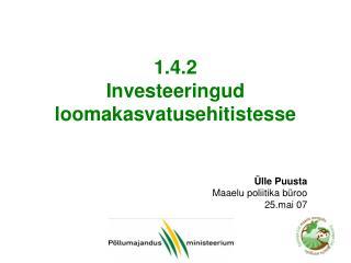 1.4.2 Investeeringud loomakasvatusehitistesse