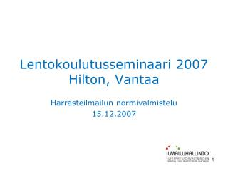 Lentokoulutusseminaari 2007 Hilton, Vantaa