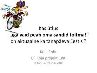 """Kas ütlus """"Iga vald peab oma sandid toitma!""""  on aktuaalne ka tänapäeva Eestis ?"""