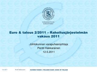 Euro & talous 2/2011 – Rahoitusjärjestelmän vakaus 2011