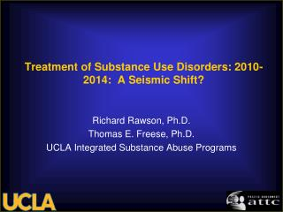 Treatment of Substance Use Disorders: 2010-2014:  A Seismic Shift?