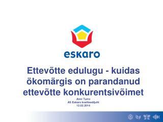 Eskaro tutvustus EÜ ökomärgis. Kuidas kõik alguse sai? U ue värvi väljatöötami ne