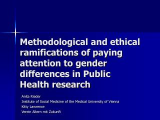 Methodological and ethical ramifications of paying attention to gender differences in Public Health research