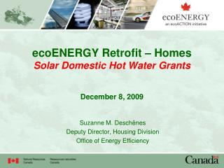 ecoENERGY Retrofit – Homes Solar Domestic Hot Water Grants December 8, 2009