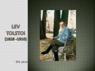 Lev Tolstoi  (1828 -1910)