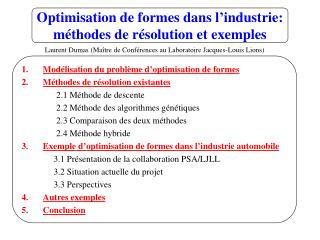 Optimisation de formes dans l'industrie: méthodes de résolution et exemples