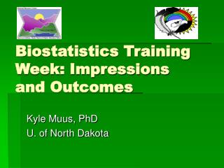Biostatistics Training Week: Impressions and Outcomes