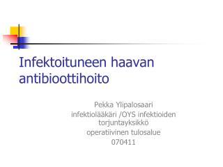 Infektoituneen haavan antibioottihoito