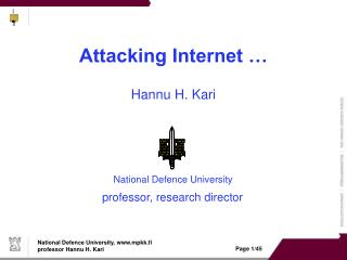 Attacking Internet … Hannu H. Kari