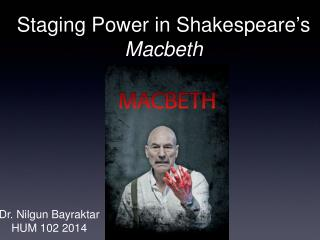 Staging Power in Shakespeare ' s  Macbeth