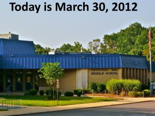 Today is March 30 ,  2012