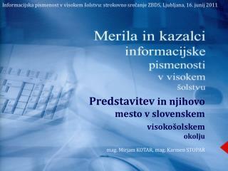 Predstavitev in njihovo mesto v slovenskem
